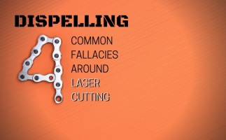 Dispelling Four Common Fallacies Around Laser Cutting